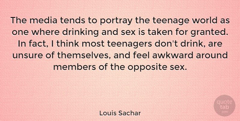 Louis Sachar Quote About Sex, Teenage, Taken: The Media Tends To Portray...