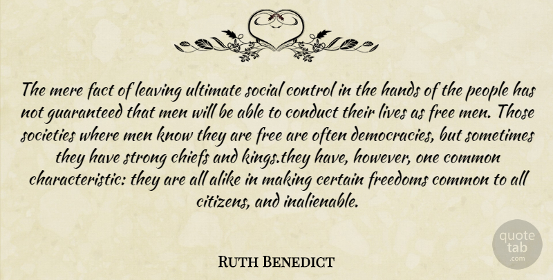 Ruth Benedict Quote About Strong, Kings, Freedom: The Mere Fact Of Leaving...