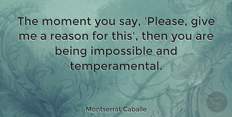 Montserrat Caballe The Moment You Say Please Give Me A Reason