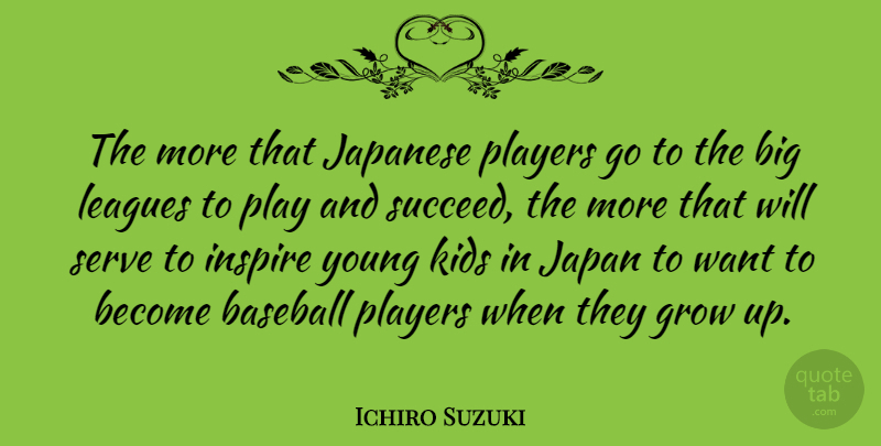 Ichiro Suzuki The More That Japanese Players Go To The Big Leagues