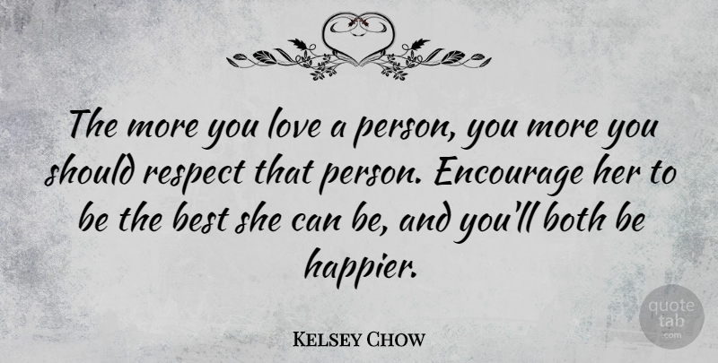 Kelsey Chow The More You Love A Person You More You Should Respect