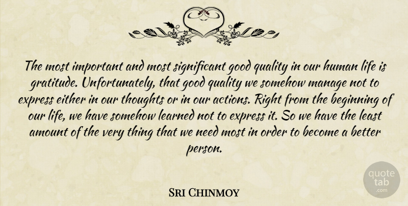Sri Chinmoy Quote About Gratitude, Order, Important: The Most Important And Most...