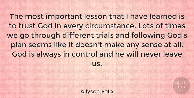 Allyson Felix Quote About Trust, Important, Different: The Most Important Lesson That...
