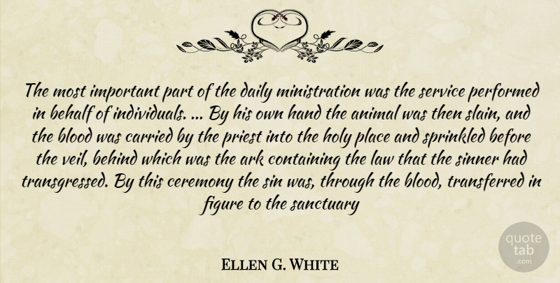 Ellen G. White Quote About Animal, Blood, Hands: The Most Important Part Of...