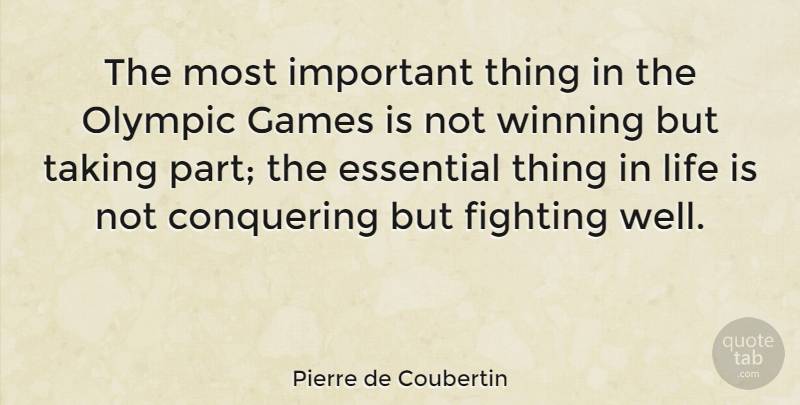 Pierre de Coubertin Quote About Fighting, Winning, London Olympics: The Most Important Thing In...