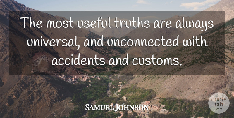 Samuel Johnson Quote About Humanity, Customs, Universal: The Most Useful Truths Are...