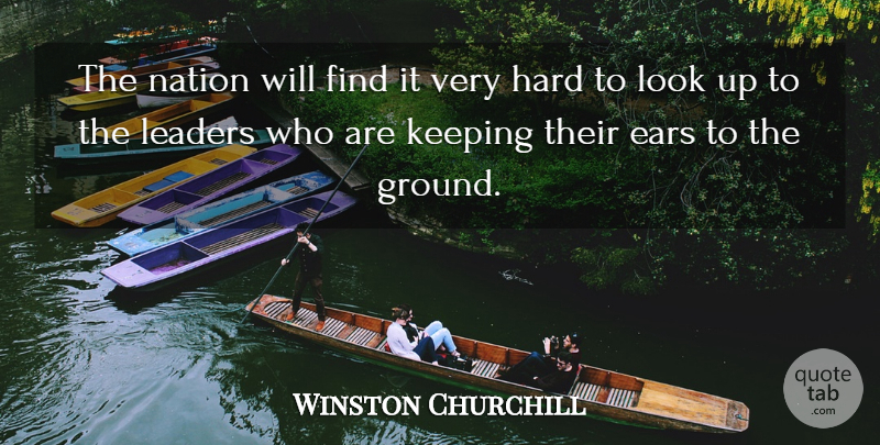 Winston Churchill Quote About Leadership, Ears, Looks: The Nation Will Find It...