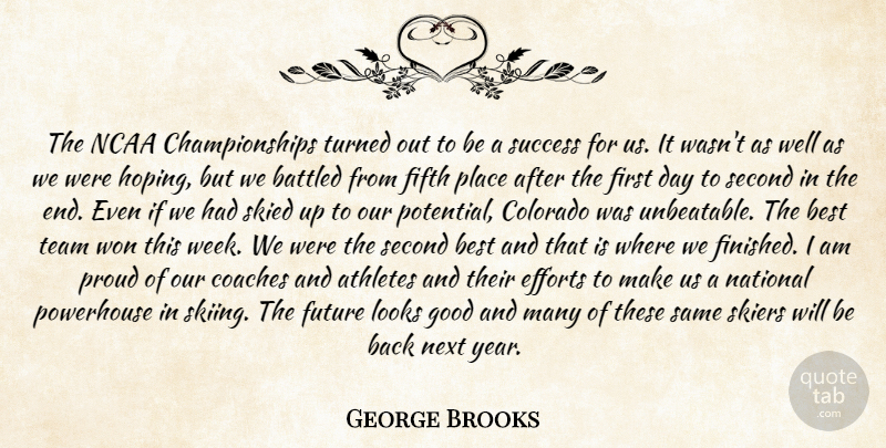 George Brooks Quote About Athletes, Best, Coaches, Colorado, Efforts: The Ncaa Championships Turned Out...