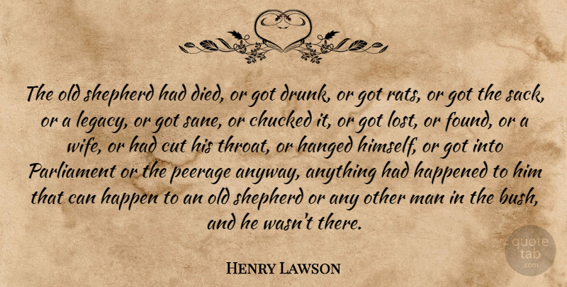 Henry Lawson Quote About Cutting, Men, Drunk: The Old Shepherd Had Died...