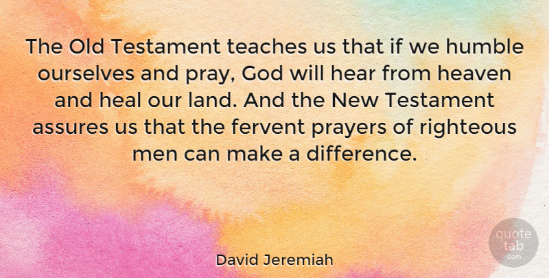 David Jeremiah Quote About Prayer, Humble, Men: The Old Testament Teaches Us...