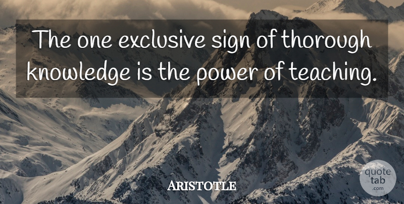 Aristotle Quote About Life, Teacher, Teaching: The One Exclusive Sign Of...