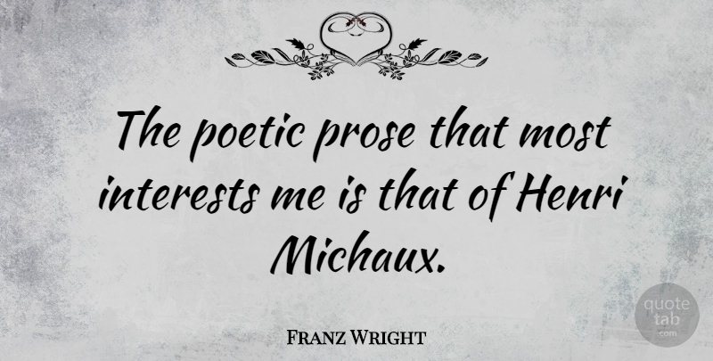 Franz Wright Quote About undefined: The Poetic Prose That Most...