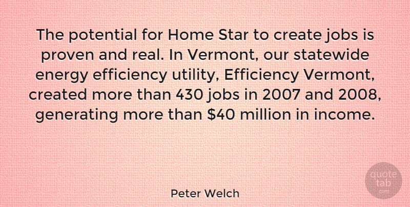 Peter Welch Quote About Jobs, Stars, Real: The Potential For Home Star...