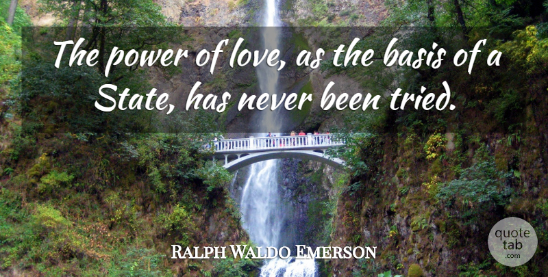 Ralph Waldo Emerson Quote About Love, Power Of Love, States: The Power Of Love As...