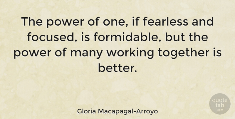 Gloria Macapagal Arroyo The Power Of One If Fearless And Focused