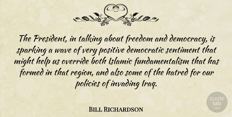 Bill Richardson Quote About Islamic, Talking, Iraq: The President In Talking About...