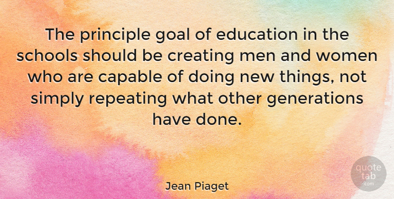 jean piaget the principle goal of education in the schools should