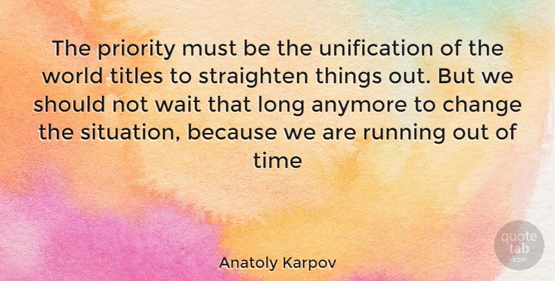 Anatoly Karpov Quote About Running, Long, Priorities: The Priority Must Be The...