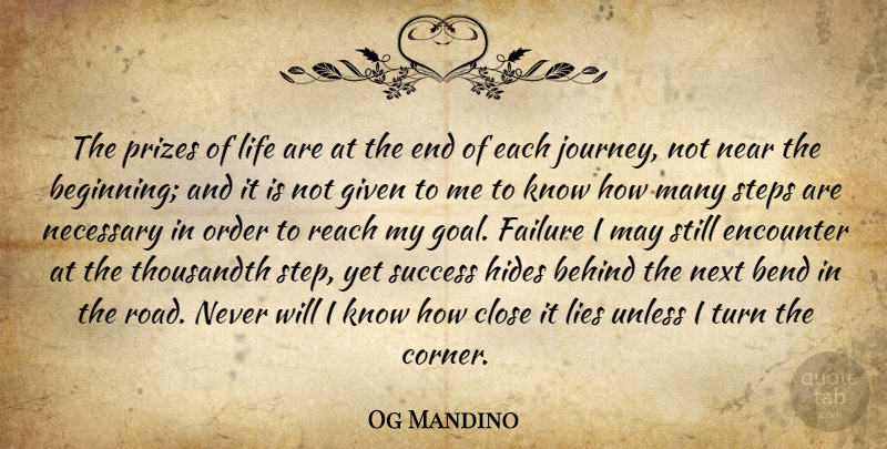 Og Mandino The Prizes Of Life Are At The End Of Each Journey Not