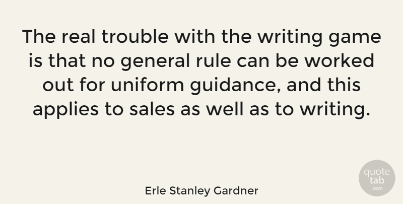 Erle Stanley Gardner Quote About Real, Writing, Games: The Real Trouble With The...