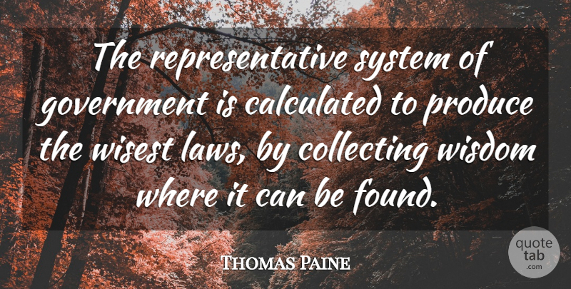Thomas Paine Quote About Government, Law, Political: The Representative System Of Government...