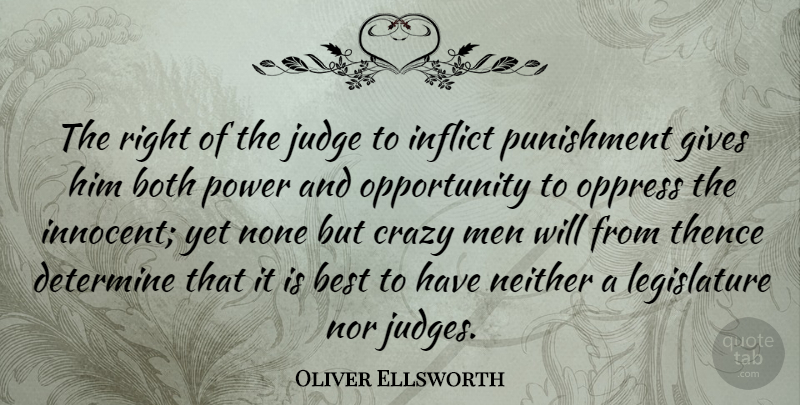 Oliver Ellsworth Quote About Best, Both, Crazy, Determine, Gives: The Right Of The Judge...