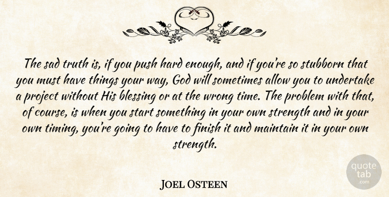 Joel Osteen The Sad Truth Is If You Push Hard Enough And If You