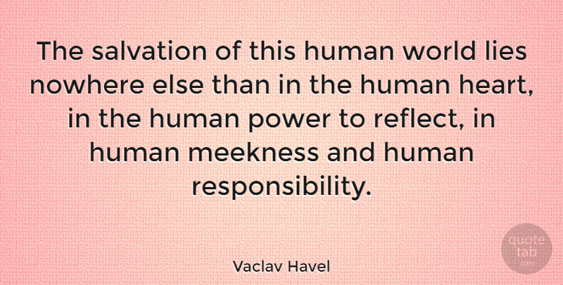 Vaclav Havel Quote About Lying, Hero, Heart: The Salvation Of This Human...