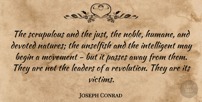 Joseph Conrad Quote About Nature, Intelligent, Revolutionary Leaders: The Scrupulous And The Just...