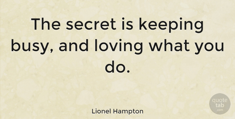 Lionel Hampton The Secret Is Keeping Busy And Loving What You Do