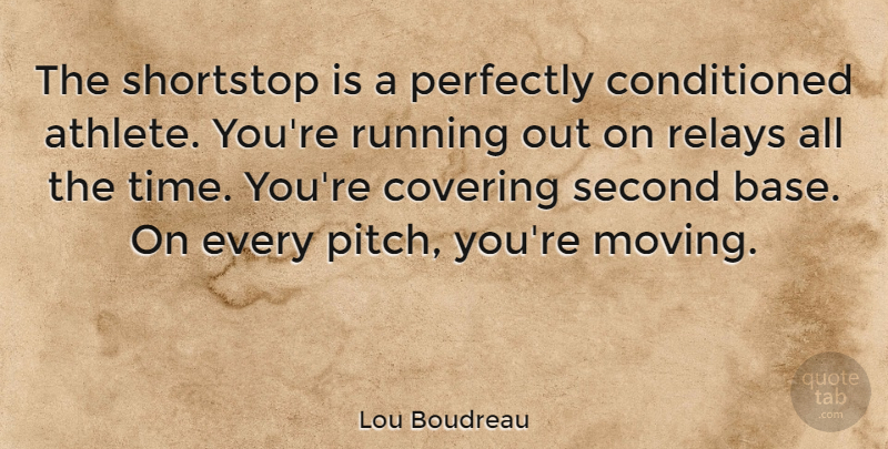Lou Boudreau Quote About Running, Moving, Athlete: The Shortstop Is A Perfectly...