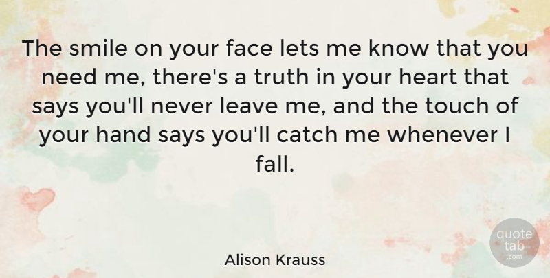 Alison Krauss The Smile On Your Face Lets Me Know That You Need Me