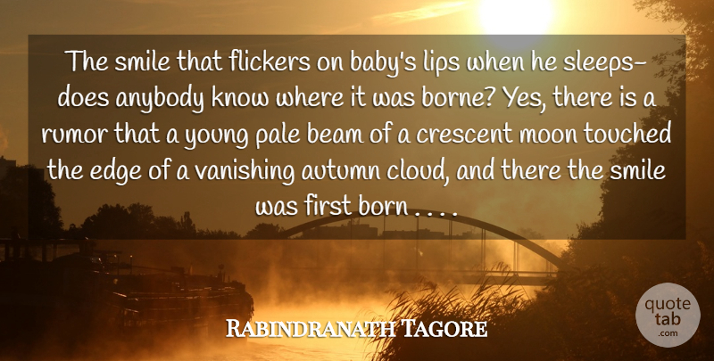 Rabindranath Tagore The Smile That Flickers On Babys Lips When He