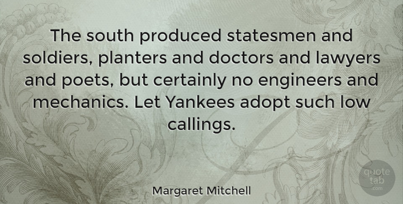 Margaret Mitc: The south produced statesmen and soldiers ... on