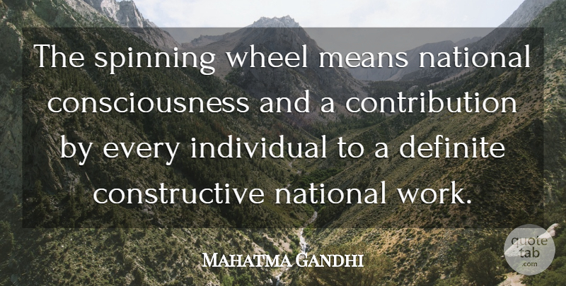 Mahatma Gandhi Quote About Mean, Spinning, Wheels: The Spinning Wheel Means National...