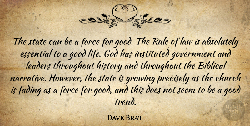 Dave Brat Quote About Absolutely, Church, Essential, Fading, Force: The State Can Be A...