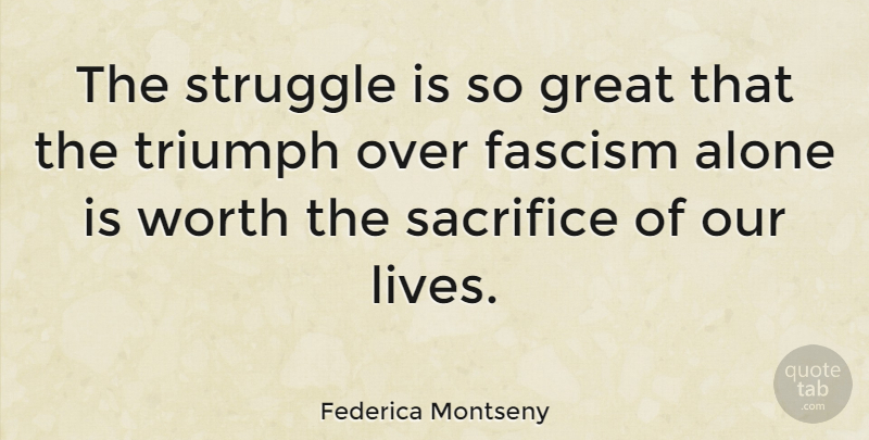 Federica Montseny The Struggle Is So Great That The Triumph Over