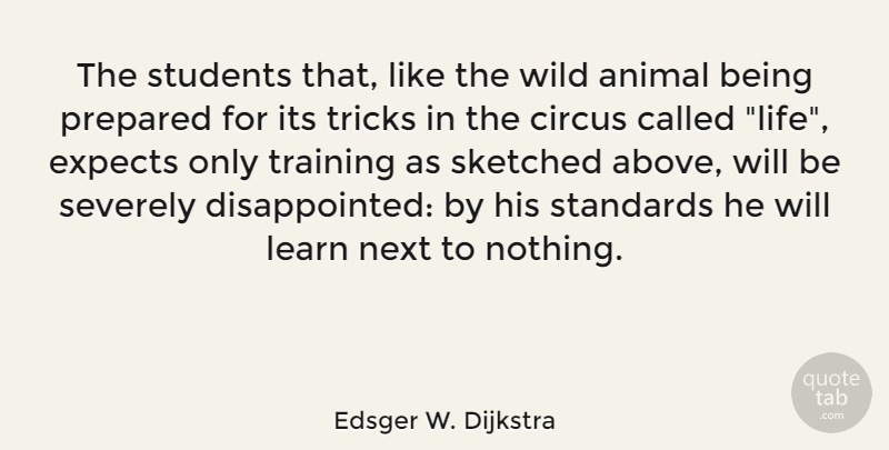 Edsger W Dijkstra The Students That Like The Wild Animal Being