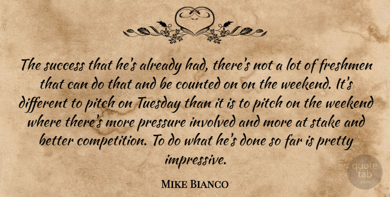 Mike Bianco: The success that he\'s already had, there\'s not ...