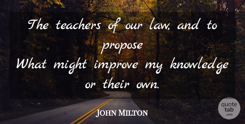 John Milton Quote About Teacher, Knowledge, Law: The Teachers Of Our Law...