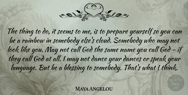 Maya angelou the thing to do it seems to me is to prepare maya angelou quote about thinking blessing names the thing to do it solutioingenieria Images