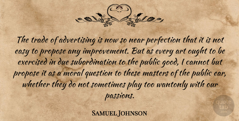 Samuel Johnson The Trade Of Advertising Is Now So Near Perfection