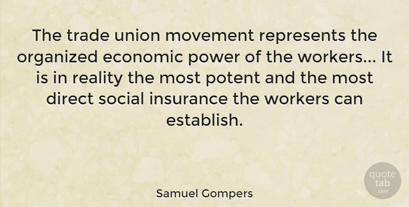 Samuel Gompers Quote About Reality, Organization, Movement: The Trade Union Movement Represents...