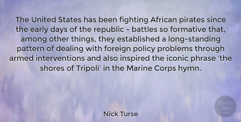 Nick Turse Quote About African, Among, Armed, Corps, Days: The United States Has Been...