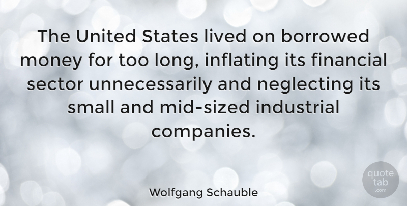 Wolfgang Schauble The United States Lived On Borrowed Money For Too