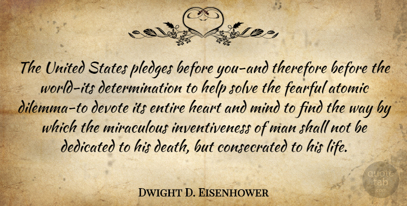 Dwight D. Eisenhower Quote About Life, Determination, Heart: The United States Pledges Before...