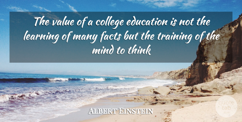 Albert Einstein Quote About Memorable, College, Thinking: The Value Of A  College.