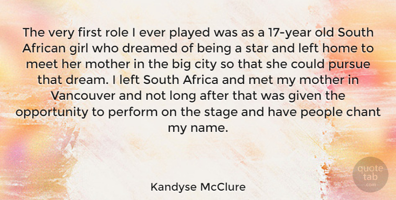Kandyse Mcclure The Very First Role I Ever Played Was As A 17 Year