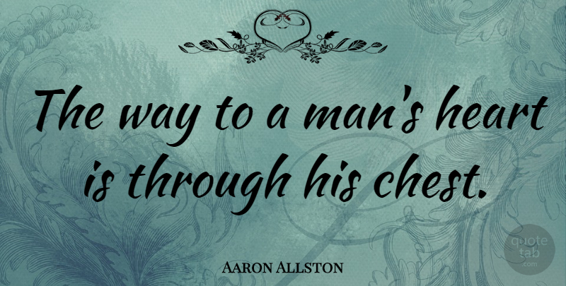 Aaron Allston Quote About American Novelist: The Way To A Mans...