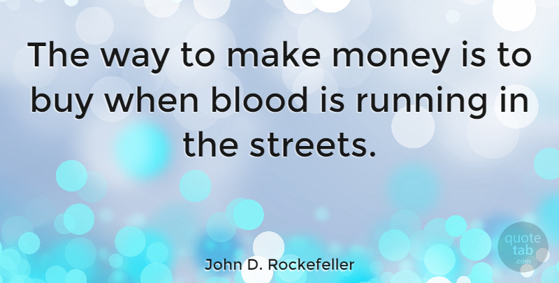 John D  Rockefeller: The way to make money is to buy when